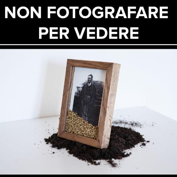 NON FOTOGRAFARE PER VEDERE
