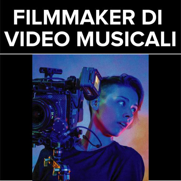 FILMMAKER DI VIDEO MUSICALI