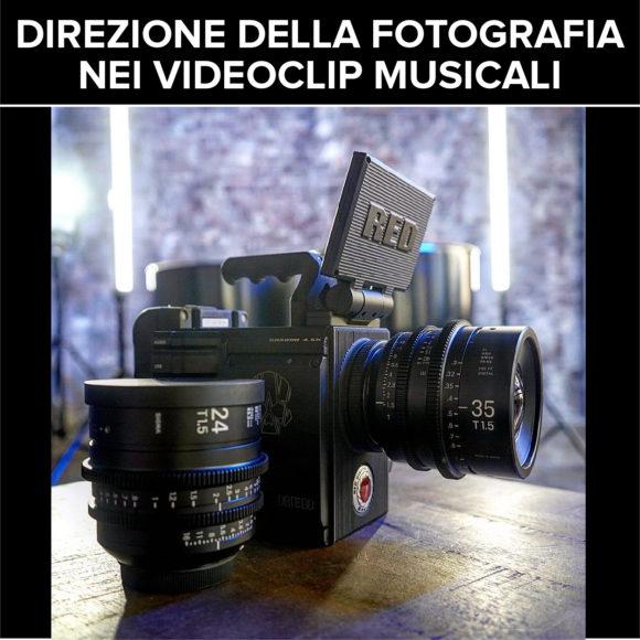 DIREZIONE DELLA FOTOGRAFIA NEI VIDEOCLIP MUSICALI